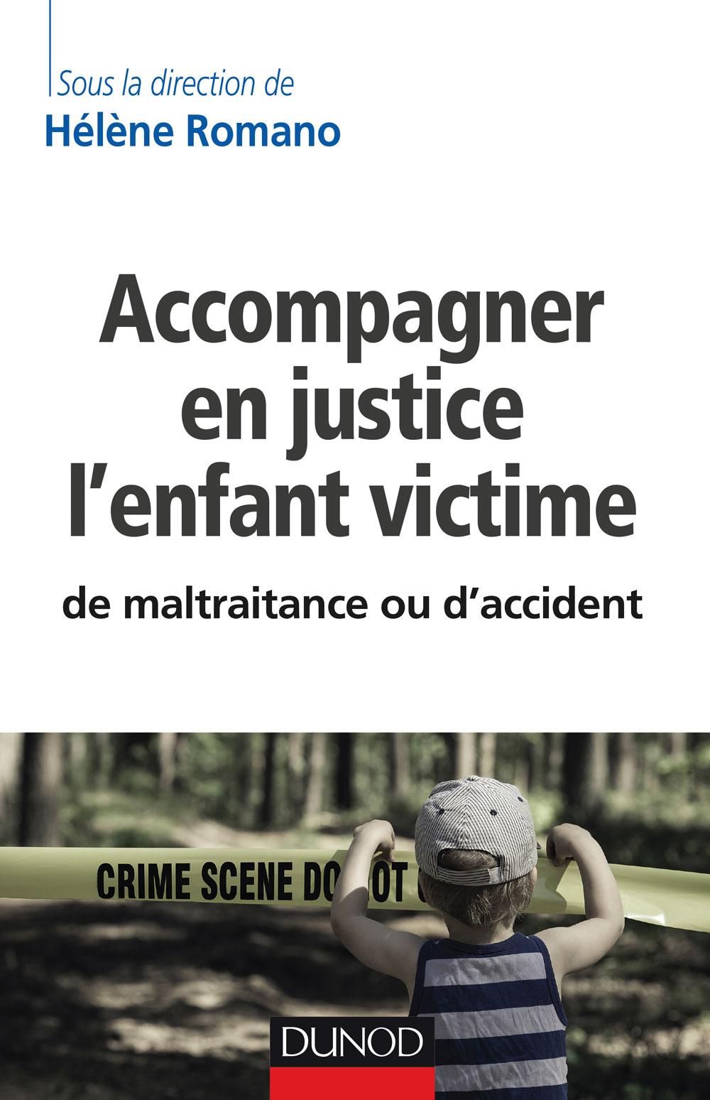 Accompagner en justice l'enfant victie de maltraitance ou d'accident